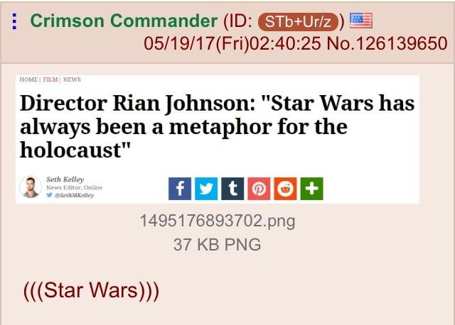 """Leaf on (((Star Wars))). . i Crimson Commander (ID: () . 05/ ( Fri) 02: 40: 25 No. 126139650 Director Rian Johnson: """"Star Wars has always been a metaphor for th Leaf on (((Star Wars))) i Crimson Commander (ID: () 05/ ( Fri) 02: 40: 25 No 126139650 Director Rian Johnson: """"Star Wars has always been a metaphor for th"""