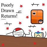 Poorly Drawn Returns! (Tomorrow)