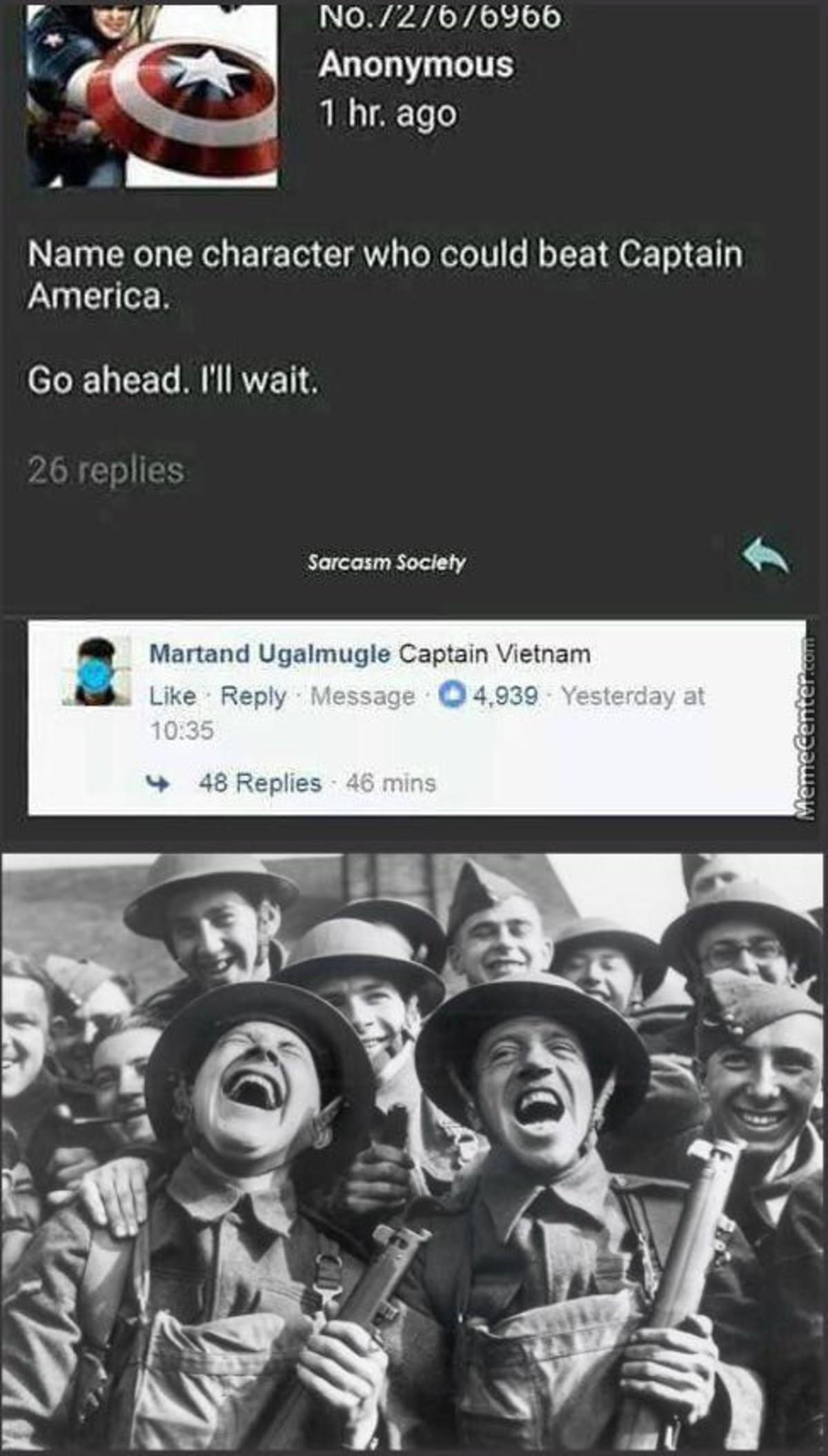 Daplei Zagancays Vitt. . I . 1 Anonymous 1 hr. ago Name one character who could beat Captain America. Go ahead. I' ll wait. Sarcasm Society k Mutant! Captain Vi Daplei Zagancays Vitt I 1 Anonymous hr ago Name one character who could beat Captain America Go ahead I' ll wait Sarcasm Society k Mutant! Vi
