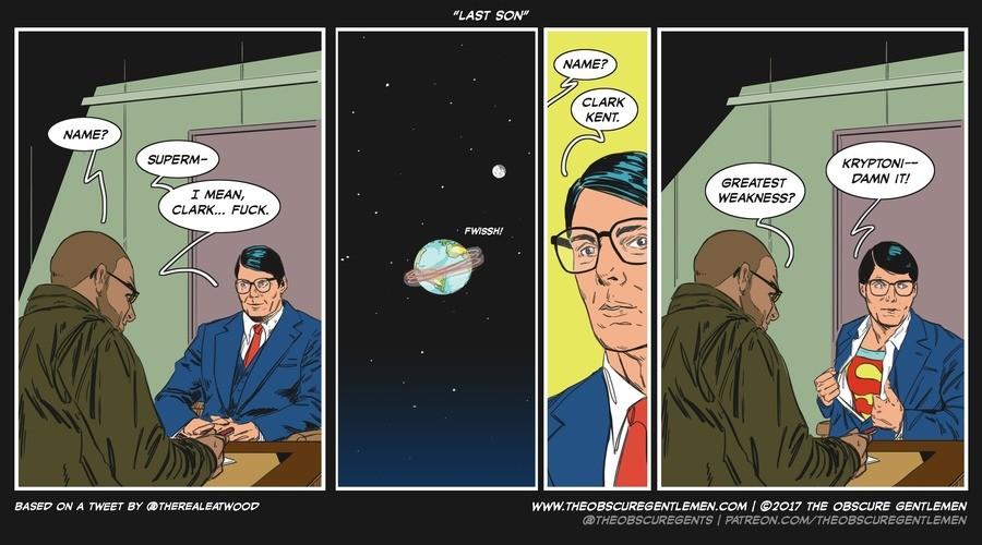 "Last Son. For more of our comics: theobscuregentlemen.com/comic/last-son/. LAST 50 ff KRYPTON/ u GREATEST WM"" l"" WEAKNESS? I MEAN, CLARK... FUCK. BASED ON A MEE comic web comics Superman funny humor lol DC Comics"