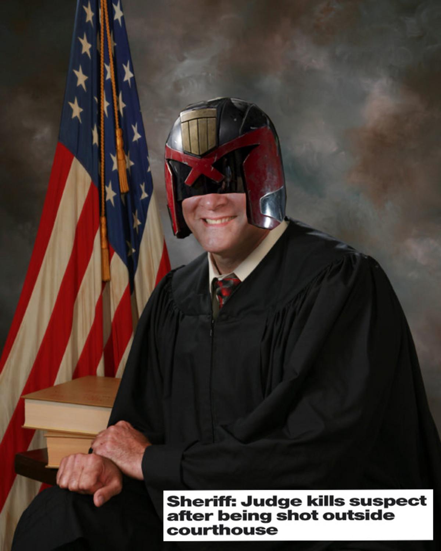 "Law? I am the law!. . Sheriff: Judge kill. -r. suspect after being shut s'.'"" ' ratt"" J. judge"