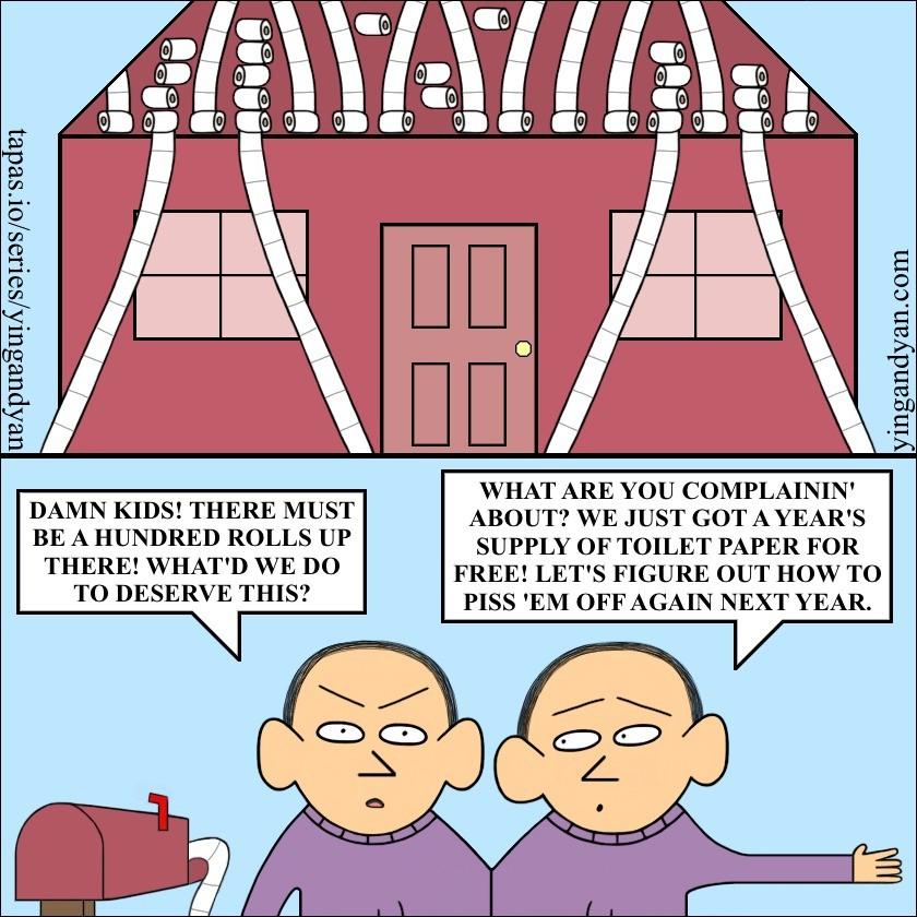 Toilet Paper. tapas.io/series/yingandyan twitter.com/yingandyancomic. Ptla tlt com WHAT ARE YOU COMPLAININ' DAMN KIDS! THERE MUST ABOUT? WE JUST GOT A YEAR' S B comics webcomics funny Halloween